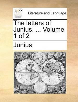 The Letters of Junius. ... Volume 1 of 2