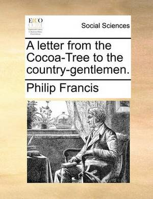 A Letter from the Cocoa-Tree to the Country-Gentlemen.