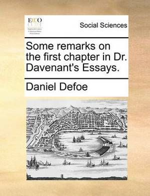 Some Remarks on the First Chapter in Dr. Davenant's Essays.
