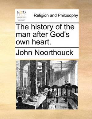 The History of the Man After God's Own Heart.