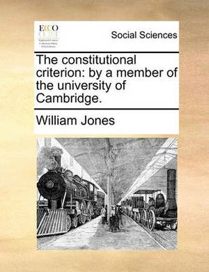 The Constitutional Criterion: By a Member of the University of Cambridge.