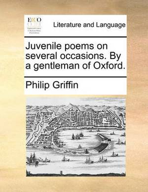Juvenile Poems on Several Occasions. by a Gentleman of Oxford