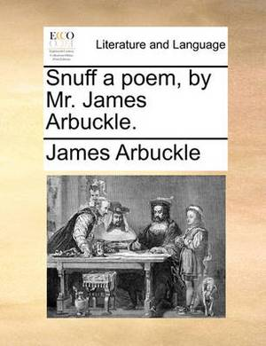 Snuff a Poem, by Mr. James Arbuckle