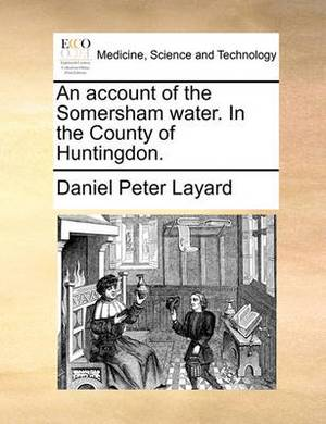 An Account of the Somersham Water. in the County of Huntingdon.