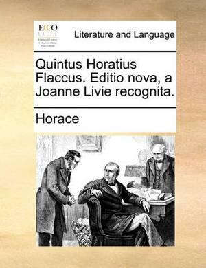 Quintus Horatius Flaccus. Editio Nova, a Joanne Livie Recognita.