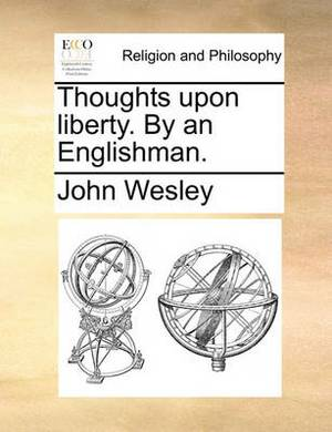 Thoughts Upon Liberty. by an Englishman.