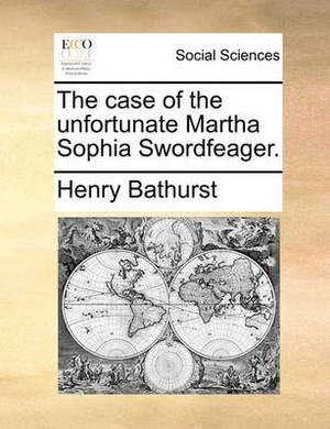 The Case of the Unfortunate Martha Sophia Swordfeager