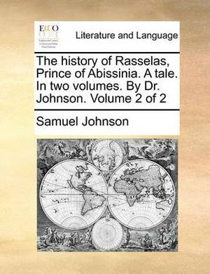 The History of Rasselas, Prince of Abissinia. a Tale. in Two Volumes. by Dr. Johnson. Volume 2 of 2