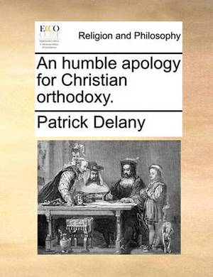 An Humble Apology for Christian Orthodoxy