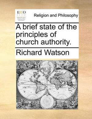 A Brief State of the Principles of Church Authority.
