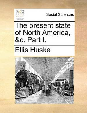 The Present State of North America, &C. Part I.