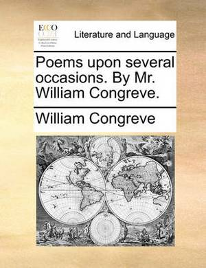 Poems Upon Several Occasions. by Mr. William Congreve.