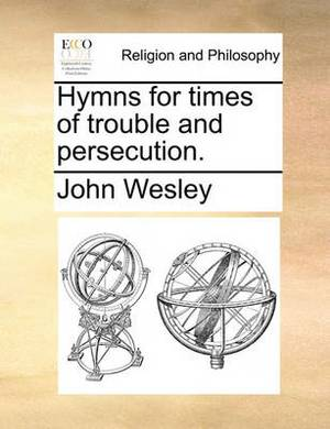 Hymns for Times of Trouble and Persecution.