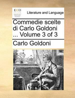 Commedie Scelte Di Carlo Goldoni ... Volume 3 of 3
