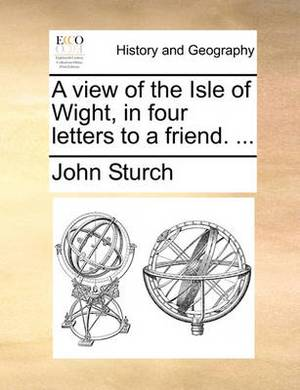 A View of the Isle of Wight, in Four Letters to a Friend.