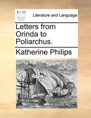 Letters from Orinda to Poliarchus