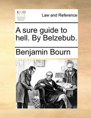 A Sure Guide to Hell. by Belzebub.