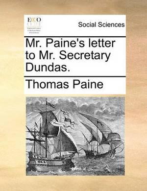 Mr. Paine's Letter to Mr. Secretary Dundas