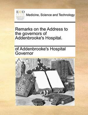 Remarks on the Address to the Governors of Addenbrooke's Hospital
