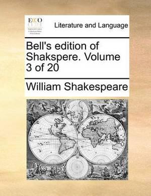 Bell's Edition of Shakspere. Volume 3 of 20