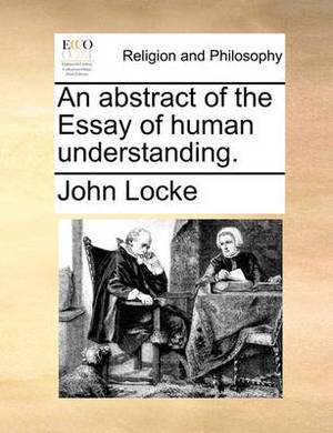 An Abstract of the Essay of Human Understanding
