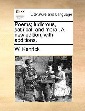 Poems; Ludicrous, Satirical, and Moral. a New Edition, with Additions.