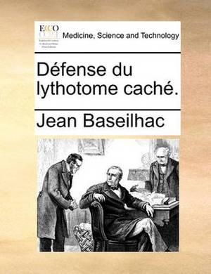 D fense Du Lythotome Cach .
