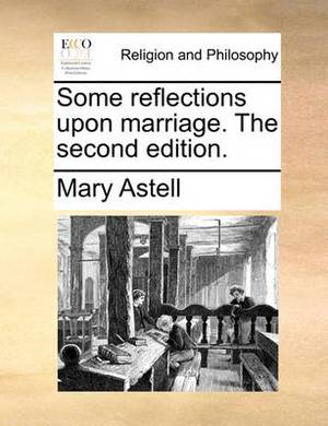Some Reflections Upon Marriage. the Second Edition.