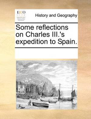 Some Reflections on Charles III.'s Expedition to Spain.