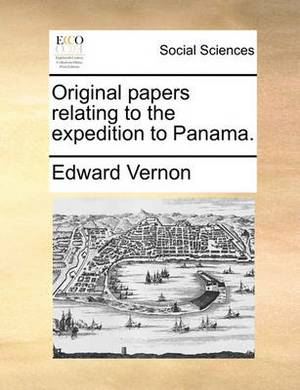 Original Papers Relating to the Expedition to Panama.