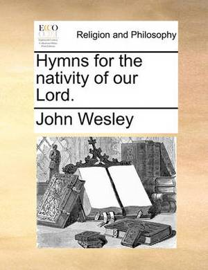 Hymns for the Nativity of Our Lord.