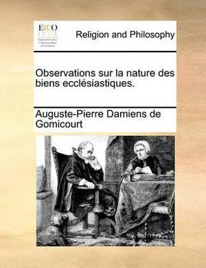 Observations Sur La Nature Des Biens Ecclesiastiques.