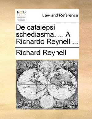 de Catalepsi Schediasma. ... a Richardo Reynell ...