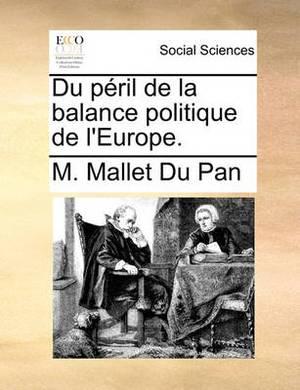 Du Peril de La Balance Politique de L'Europe.