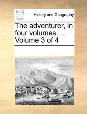 The Adventurer, in Four Volumes. ... Volume 3 of 4
