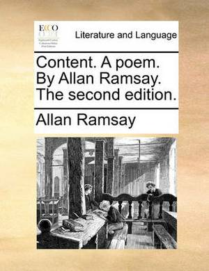 Content. a Poem. by Allan Ramsay. the Second Edition.