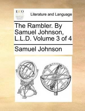 The Rambler. by Samuel Johnson, L.L.D. Volume 3 of 4