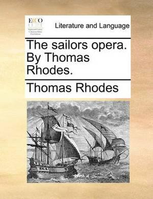 The Sailors Opera. by Thomas Rhodes.