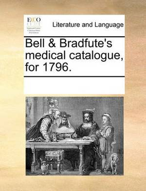 Bell & Bradfute's Medical Catalogue, for 1796.