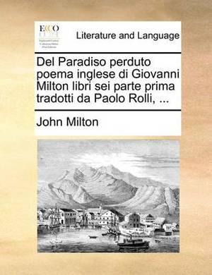 del Paradiso Perduto Poema Inglese Di Giovanni Milton Libri SEI Parte Prima Tradotti Da Paolo Rolli, ...