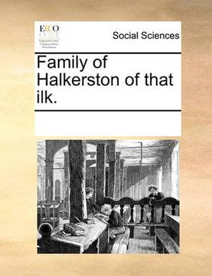 Family of Halkerston of That Ilk.