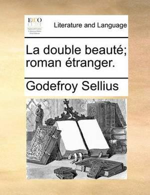 La Double Beaute; Roman Etranger.