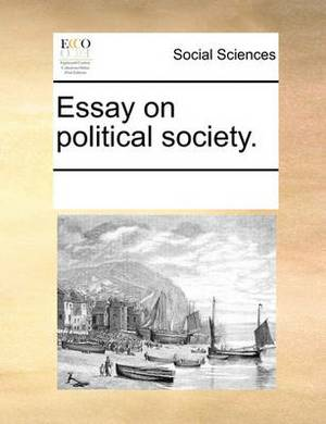 Essay on Political Society.