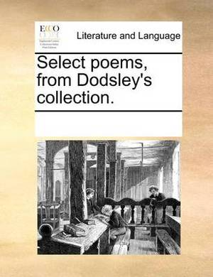 Select Poems, from Dodsley's Collection.