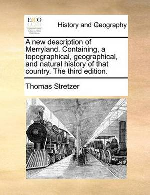 A New Description of Merryland. Containing, a Topographical, Geographical, and Natural History of That Country. the Third Edition.