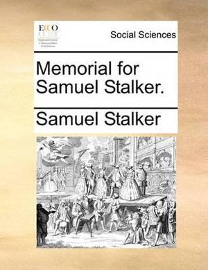 Memorial for Samuel Stalker.