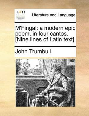 M'Fingal: A Modern Epic Poem, in Four Cantos. [Nine Lines of Latin Text]
