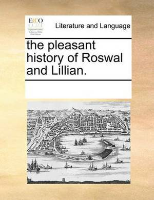 The Pleasant History of Roswal and Lillian.