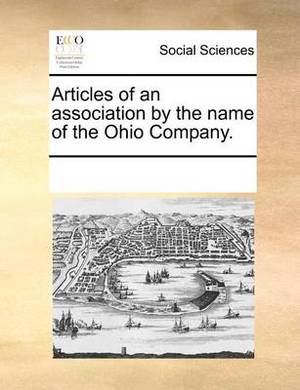 Articles of an Association by the Name of the Ohio Company.