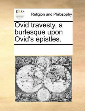 Ovid Travesty, a Burlesque Upon Ovid's Epistles.